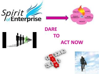DARE         TO               ACT NOW