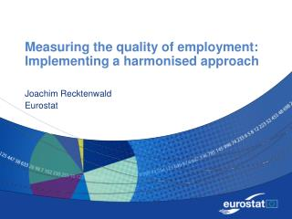 Measuring the quality of employment: Implementing a harmonised approach