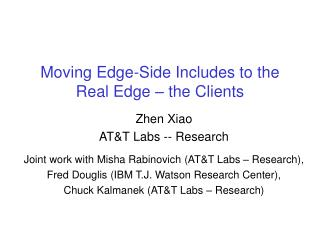 Moving Edge-Side Includes to the Real Edge � the Clients