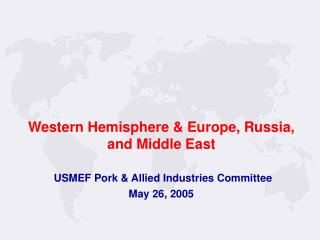 USMEF Pork & Allied Industries Committee May 26, 2005
