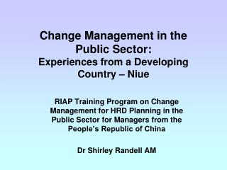 Change Management in the Public Sector:  Experiences from a Developing Country – Niue