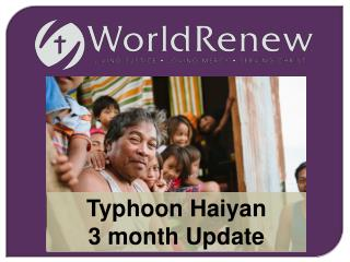 Typhoon  Haiyan 3 month Update