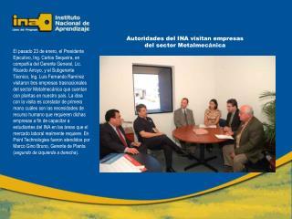 Autoridades del INA visitan empresas del sector Metalmecánica