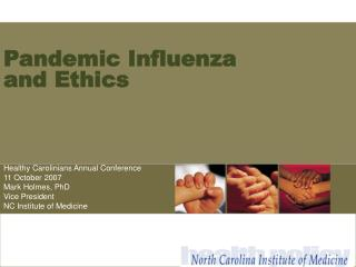 Pandemic Influenza and Ethics