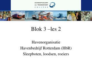 Blok 3 –les 2