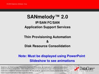 SANmelody ™  2.0 IP/SAN FC/SAN Application Support Services Thin Provisioning Automation &