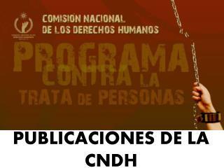 PUBLICACIONES DE LA CNDH