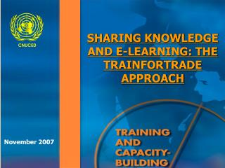 SHARING KNOWLEDGE AND E-LEARNING: THE TRAINFORTRADE APPROACH