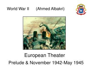 World War II      (Ahmed Albakri)