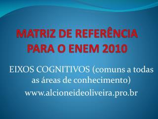 MATRIZ DE REFERÊNCIA PARA O ENEM 2010