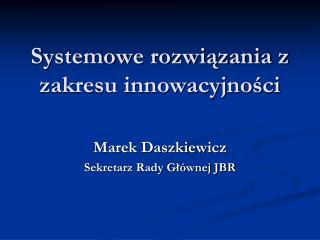 Systemowe rozwi?zania z zakresu innowacyjno?ci