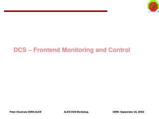 DCS – Frontend Monitoring and Control