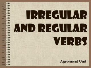 Irregular and Regular Verbs