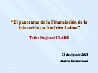 """""""El panorama de la Financiación de la Educación en América Latina"""" Taller Regional CLADE"""