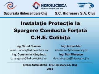 Instalaţie Protecţie la  Spargere Conductă Forţată C.H.E. Colibiţa