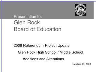 Presentation to: Glen Rock                                         Board of Education
