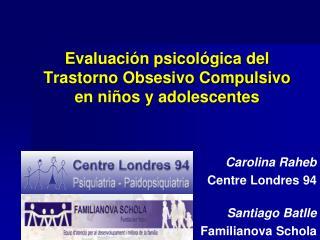 Evaluación psicológica del Trastorno Obsesivo Compulsivo en niños y adolescentes