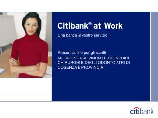 Una banca al vostro servizio Presentazione per gli iscritti