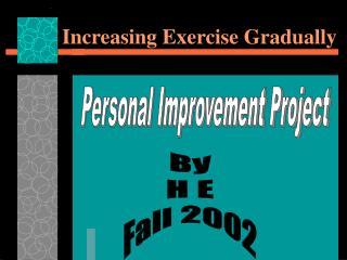 Increasing Exercise Gradually