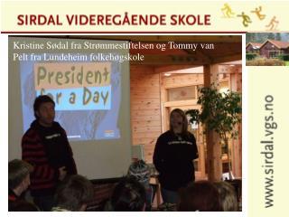 Kristine Sødal fra Strømmestiftelsen og Tommy van Pelt fra Lundeheim folkehøgskole