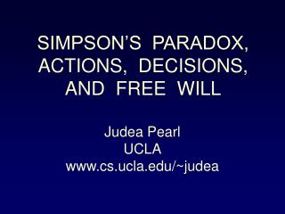 SIMPSON�S  PARADOX, ACTIONS,  DECISIONS,  AND  FREE  WILL