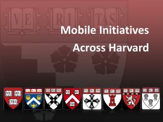 Mobile Initiatives Across Harvard