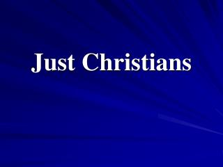 Just Christians