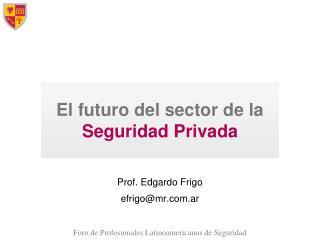 El futuro del sector de la  Seguridad Privada