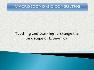 Teaching and Learning to change the                               Landscape of Economics