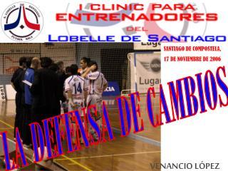 SANTIAGO DE COMPOSTELA,  17 DE NOVIEMBRE DE 2006