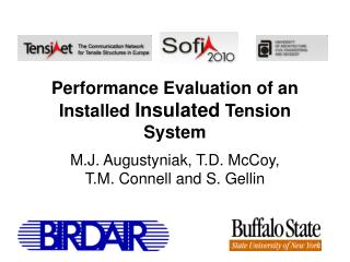 Performance Evaluation of an Installed  Insulated  Tension System