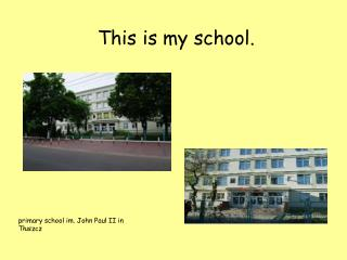 This is my school.