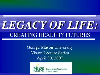 George Mason University Vision Lecture Series April 30, 2007