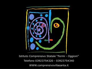 """Istituto Comprensivo Statale """"Fermi - Oggioni"""" Telefono 03923754320 - 03923754340"""