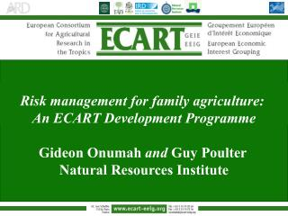 Risk management for family agriculture:  An ECART Development Programme