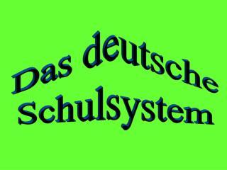 Das deutsche Schulsystem