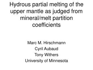 Hydrous partial melting of the upper mantle as judged from mineral/melt partition coefficients