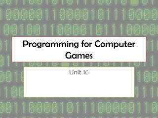 Programming for Computer Games