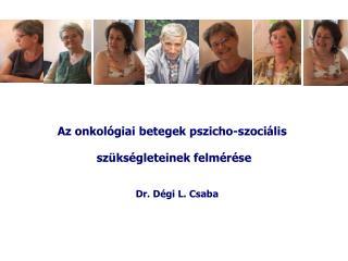 Az onkológiai betegek pszicho-szociális  szükségleteinek felmérése