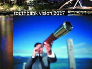 southbank vision 2017