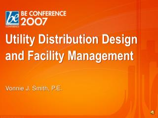 Utility Distribution Design and Facility Management
