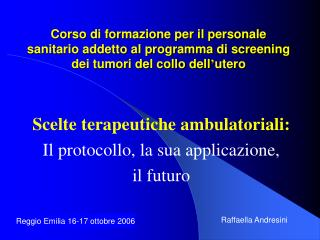 Scelte terapeutiche ambulatoriali: Il protocollo, la sua applicazione,  il futuro