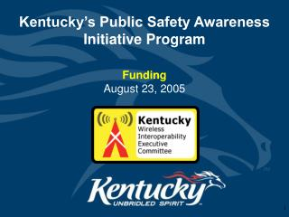 Kentucky�s Public Safety Awareness Initiative Program