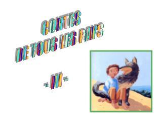 CONTES DE TOUS LES PAYS - III -