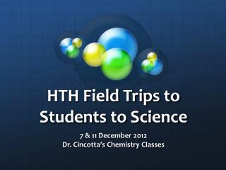 HTH Field Trips to Students to Science