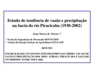Estudo de tendência de vazão e precipitação na bacia do rio Piracicaba (1930-2002)