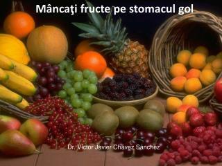 M â nca ţ i fructe pe stomacul gol