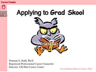 Applying to  Grad Skool