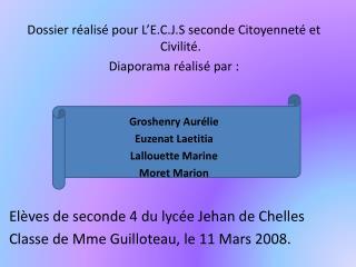 Dossier r�alis� pour L�E.C.J.S seconde Citoyennet� et Civilit�. Diaporama r�alis� par :