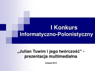 I Konkurs  Informatyczno-Polonistyczny